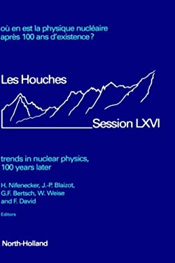 Trends in Nuclear Physics, 100 Years Later 9780444829559