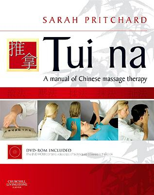 Tui Na: A Manual of Chinese Massage Therapy [With DVD ROM] 9780443069031