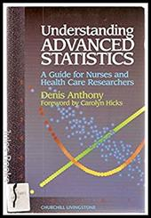 Understanding Advanced Statistics: A Guide for Nursing and Health Care Researchers -  Anthony, Denis