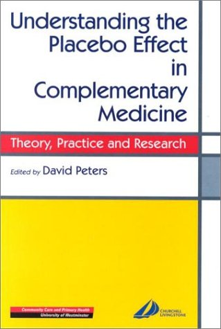 Understanding the Placebo Effect in Complementary Medicine: Theory, Practice and Research 9780443060311