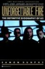 Unforgettable Fire: Past, Present, and Future - The Definitive Biography of U2 9780446389747