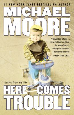Here Comes Trouble: Stories from My Life 9780446541213