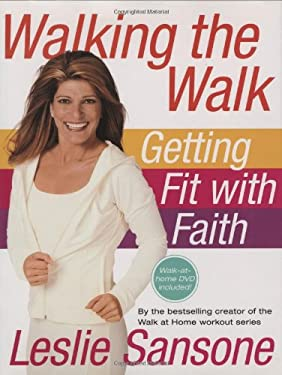 Walking the Walk: Getting Fit with Faith [With DVD] 9780446581042