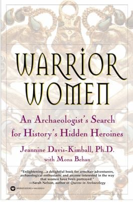 Warrior Women : An Archaeologist's Search for History's Hidden Heroines