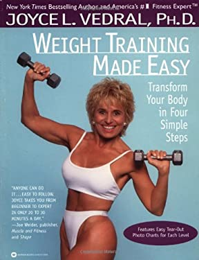 Weight Training Made Easy: Transform Your Body in Four Simple Steps 9780446671095
