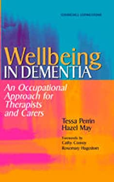 Wellbeing in Dementia: An Occupational Approach for Therapists and Carers 9780443061325