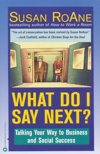 What Do I Say Next?: Talking Your Way to Business and Social Success 9780446674263