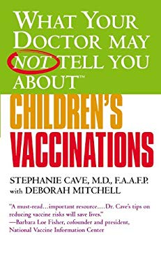 What Your Doctor May Not Tell You About(tm) Children's Vaccinations 9780446615037