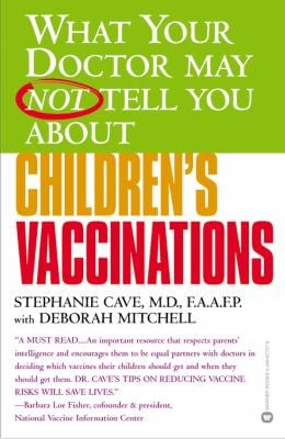 What Your Doctor May Not Tell You about Children's Vaccinations 9780446677073