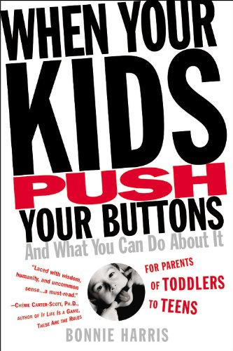 When Your Kids Push Your Buttons: And What You Can Do about It 9780446692854