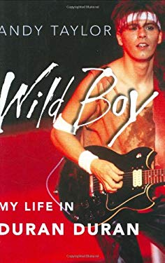 Wild Boy: My Life in Duran Duran 9780446509305
