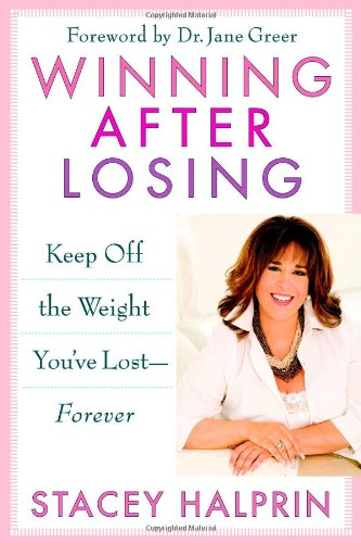 Winning After Losing: Keep Off the Weight You've Lost--Forever 9780446580397