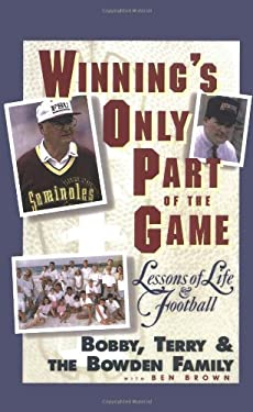 Winning's Only Part of the Game: Lessons of Life and Football 9780446520508