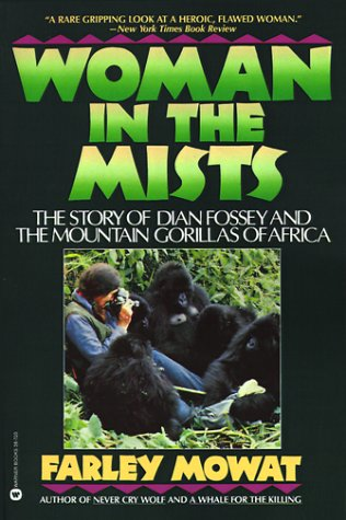 Woman in the Mists: The Story of Dian Fossey and the Mountain Gorillas of Africa 9780446387200