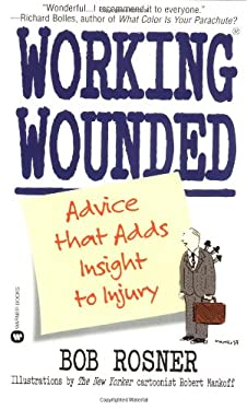 Working Wounded: Advice That Adds Insight to Injury 9780446608664