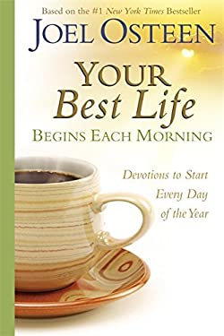 Your Best Life Begins Each Morning: Devotions to Start Every New Day of the Year 9780446545099