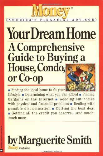 Your Dream Home: A Comprehensive Guide to Buying a House, Condo, or Co-Op (9780446672450) photo