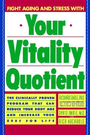 Your Vitality Quotient: The Clinically Program That Can Reduce Your Body Age - And Increase Your Zest for Life 9780446514620