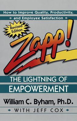 Zapp! the Lightning of Empowerment: How to Improve Quality, Productivity, and Employee Satisfaction 9780449002827