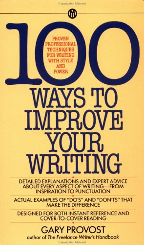 100 Ways to Improve Your Writing: Proven Professional Techniques for Writing Ith Style and Power 9780451627216
