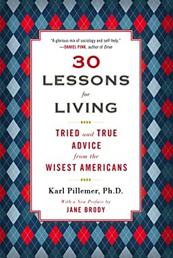 30 Lessons for Living : Tried and True Advice from the Wisest Americans