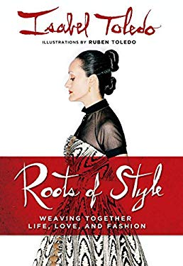 Roots of Style: Weaving Together Life, Love, and Fashion 9780451230171