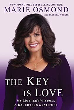 The Key Is Love: My Mother's Wisdom, A Daughter's Gratitude 9780451240316