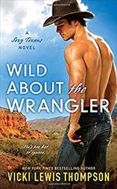 Wild About the Wrangler: A Sexy Texans Novel 22770835