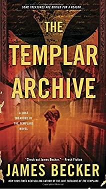 The Templar Archive (The Lost Treasure of the Templars)