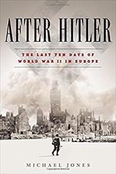 After Hitler: The Last Ten Days of World War II in Europe 22812114