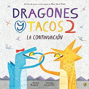Dragones y Tacos 2: La continuacin (Dragones y Tacos / Dragons Love Tacos) (Spanish Edition)
