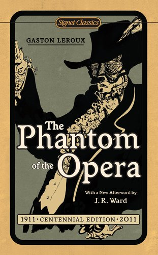 The Phantom of the Opera - LeRoux, Gaston / Ward, J. R. / Flynn, Dr John L.