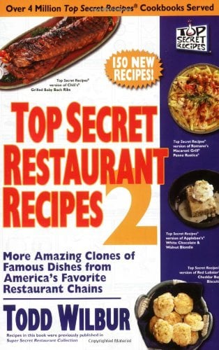 Top Secret Restaurant Recipes 2: More Amazing Clones of Famous Dishes from America's Favorite Restaurant Chains 9780452288003