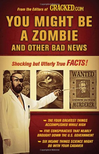 You Might Be a Zombie and Other Bad News: Shocking But Utterly True Facts 9780452296398