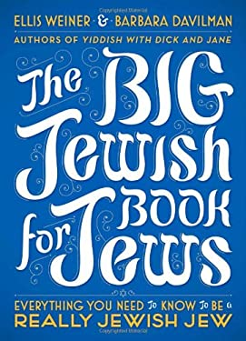 The Big Jewish Book for Jews: Everything You Need to Know to Be a Really Jewish Jew 9780452296442