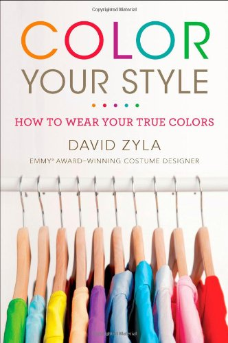 Color Your Style: How to Wear Your True Colors 9780452296831