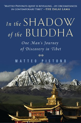 In the Shadow of the Buddha: One Man's Journey of Discovery in Tibet 9780452297517