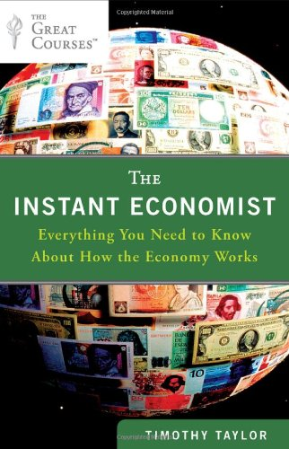 The Instant Economist: Everything You Need to Know about How the Economy Works 9780452297524