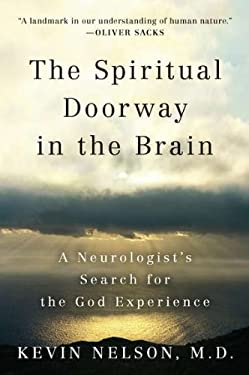 The Spiritual Doorway in the Brain: A Neurologist's Search for the God Experience 9780452297586