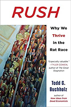 Rush: Why We Thrive in the Rat Race 9780452297951