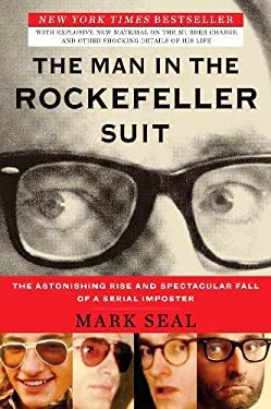 The Man in the Rockefeller Suit: The Astonishing Rise and Spectacular Fall of a Serial Impostor 9780452298033
