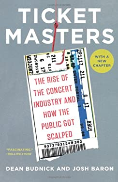 Ticket Masters: The Rise of the Concert Industry and How the Public Got Scalped 9780452298088