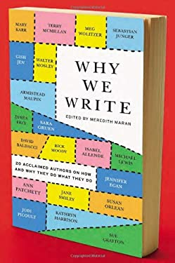 Why We Write: 20 Acclaimed Authors on How and Why They Do What They Do 9780452298156