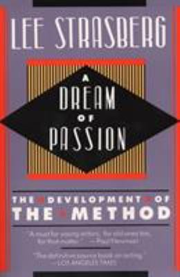 A Dream of Passion: The Development of the Method 9780452261983