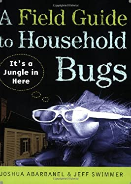 A Field Guide to Household Bugs: It's a Jungle in Here 9780452288744