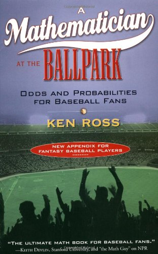 A Mathematician at the Ballpark: Odds and Probabilities for Baseball Fans 9780452287822