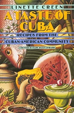A Taste of Cuba: Recipes from the Cuban-American Community 9780452270893