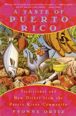 A Taste of Puerto Rico: Traditional and New Dishes from the Puerto Rican Community 9780452275485