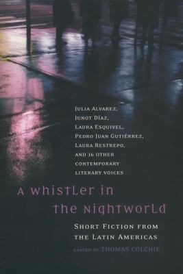 A Whistler in the Nightworld: Short Fiction from the Latin Americas 9780452283589
