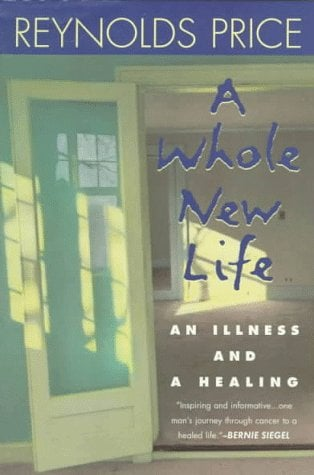 A Whole New Life: An Illness and a Healing 9780452274730